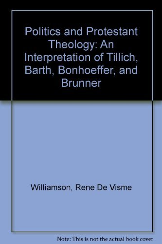 9780807101933: Politics and Protestant Theology: An Interpretation of Tillich, Barth, Bonhoeffer, and Brunner