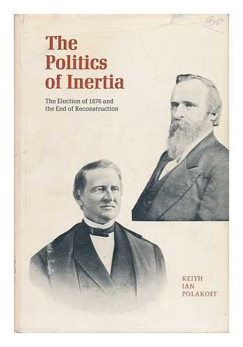 The politics of inertia;: The election of: Polakoff, Keith Ian