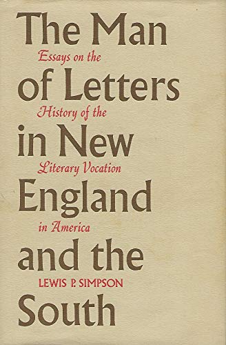 The Man of Letters in New England and the South; Essays on the History of the Literary Vocation in ...