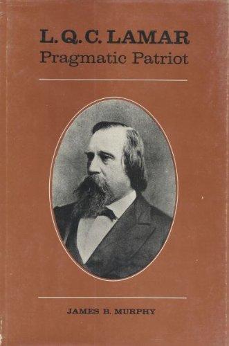 9780807102176: L. Q. C. Lamar: pragmatic patriot (Southern biography series)