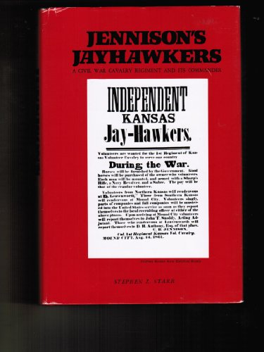 9780807102183: Jennison's Jayhawkers: A Civil War Cavalry Regiment and its Commander