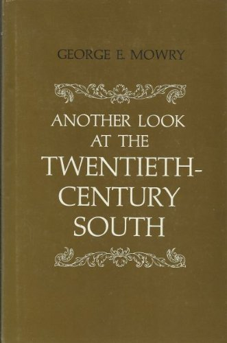 Another Look at the Twentieth Century South (The Walter Lynwood Fleming lectures in southern hist...