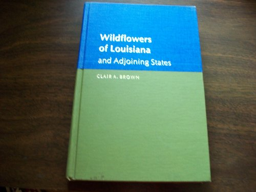 9780807102329: Wildflowers of Louisiana and Adjoining States