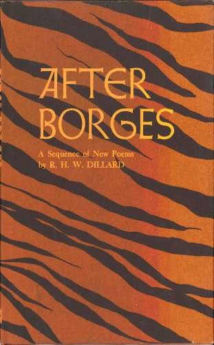 AFTER BORGES. A Sequence of New Poems: Dillard, R.H.W.