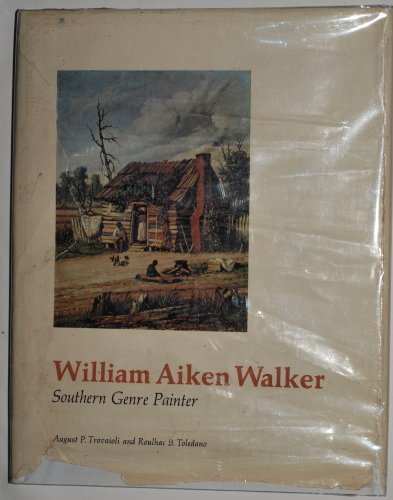 William Aiken Walker, Southern Genre Painter: Trovaioli, August P.;Toledano, Roulhac
