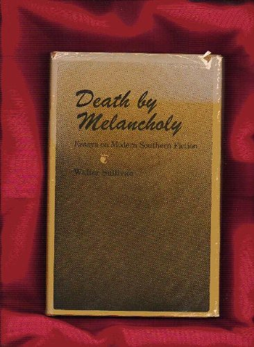 9780807102367: Death by Melancholy: Essays on Modern Southern Fiction (Southern Literary Studies)