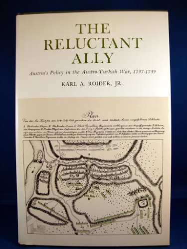 9780807102374: Reluctant Ally: Austria's Policy in the Austro-Turkish War, 1737-1739