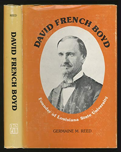 9780807102664: David French Boyd, founder of Louisiana State University (Southern biography series)