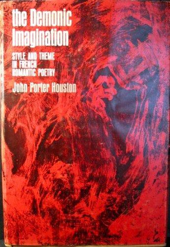 Demonic Imagination: Style and Theme in French: John P. Houston