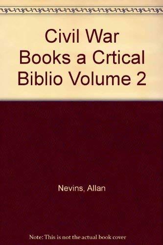 CIVIL WAR BOOKS: A Critical Bibliography--Two (2) Volume Set: Nevins, Allan; Robertson, James I., ...