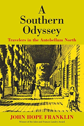9780807103517: A Southern Odyssey: Travelers in the Antebellum North (Walter Lynwood Fleming Lectures in Southern History)