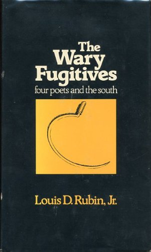 9780807103609: The Wary Fugitives: Four Poets and the South (The Walter Lynwood Fleming Lectures in Southern History)