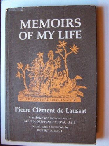 Memoirs of My Life to My Son: Pierre-Clement De Laussat