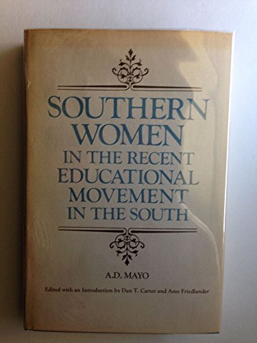 Southern Women in the Recent Educational Movement in the South: Mayo, A.D.