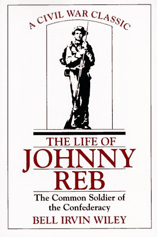 LIFE OF JOHNNY REB : THE COMMON SOLDIER