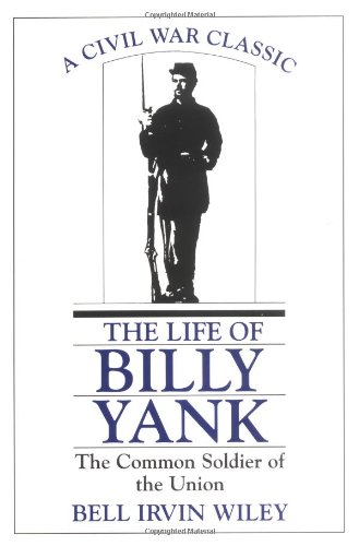 The Life of Johnny Yank The Common Soldier of the Union