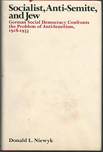 9780807105313: Socialist, Anti-Semite, and Jew: German Social Democracy Confronts the Problem of Anti-Semitism, 1918-1933
