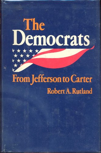 The Democrats: From Jefferson to Carter INSCRIBED by the author
