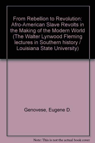 9780807105863: From Rebellion to Revolution: Afro-American Slave Revolts in the Making of the Modern World (The Walter Lynwood Fleming lectures in Southern history / Louisiana State University)