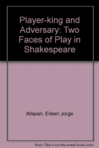Player King and Adversary: Two Faces of: Eileen Jorge Allman