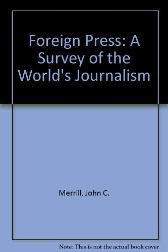 The Foreign Press: A Survey of the World's Journalism