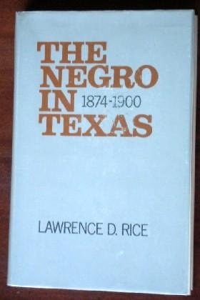 The Negro in Texas 1874-1900
