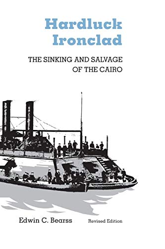 HARDLUCK IRONCLAD: The Sinking and Salvage of the Cairo