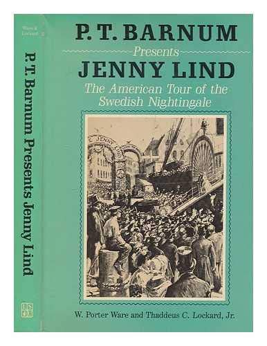 P.T. Barnum Presents Jenny Lind: The American Tour of the Swedish Nightingale