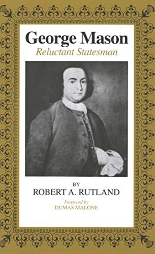 9780807106969: George Mason : Reluctant Statesman