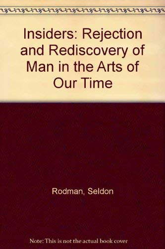 The Insiders: Rejection and Rediscovery of Man in the Arts of Our Time 9780807107201 Art. Art History, Art Criticism, Philosophy, Art Studies, Modern Art, Contemporary Art