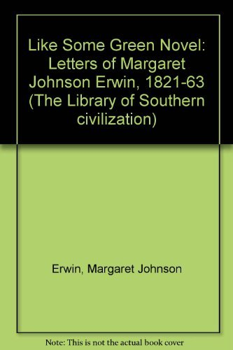 9780807107614: Like Some Green Laurel: Letters of Margaret Johnson Erwin, 1821-1863 (Southern Biography)