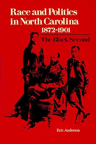9780807107843: Race and Politics in North Carolina, 1872-1901: The Black Second