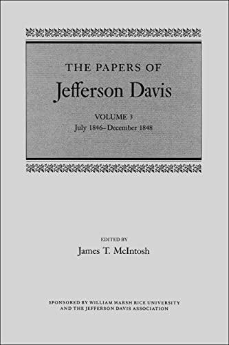 The Papers of Jefferson Davis: July 1846--December 1848 (Hardcover): Jefferson Davis