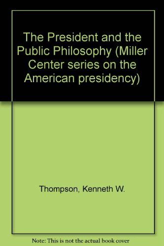 The President and the Public Philosophy (Miller: Kenneth W. Thompson