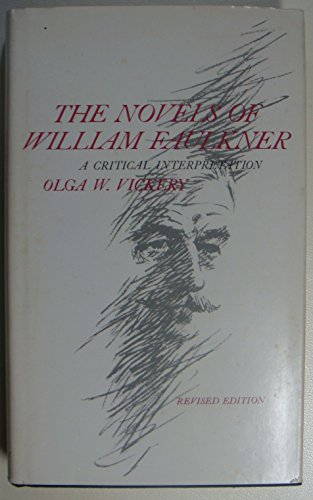 The Novels of William Faulkner: A Critical Interpretation: Vickery, Olga W.