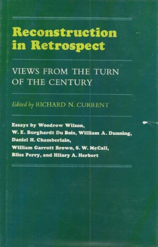 Reconstruction in Retrospect: Views from the Turn of the Century: Current, Richard Nelson
