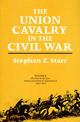 THE UNION CAVALRY IN THE CIVIL WAR - Three Volume Set: Starr, Stephen Z.