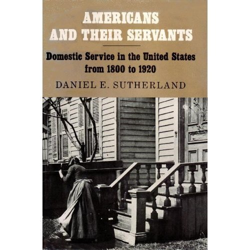 9780807108604: Americans and Their Servants: Domestic Service in the United States from 1800 to 1920