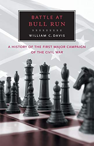 9780807108673: Battle at Bull Run: A History of the First Major Campaign of the Civil War