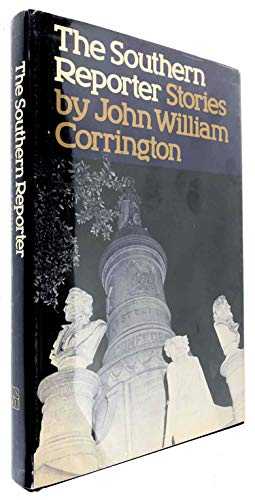 The Southern Reporter and Other Stories: Corrington, John William
