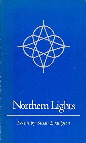 Northern Lights: Poems: Ludvigson, Susan
