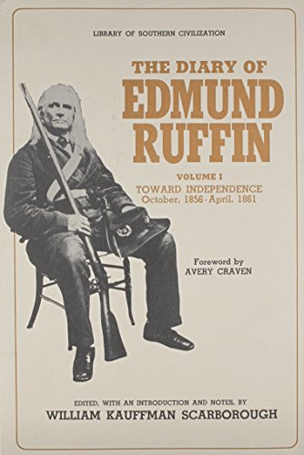 Diary of Edmund Ruffin Toward Independence October 1856-April 1861 The Library of Southern ...