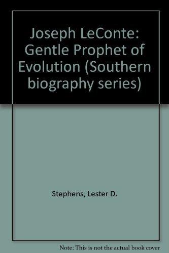 9780807109953: Joseph Leconte: Gentle Prophet of Evolution (Southern Biography Series)