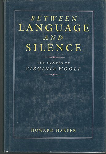 9780807109960: Between Language and Silence: Novels of Virginia Woolf