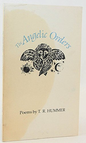 Image for The Angelic Orders: Poems by T. R. Hummer