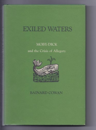 EXILED WATERS: Moby-Dick and the Crisis of Allegory.: Cowan, Bainard.
