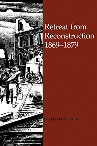 Retreat from Reconstruction, 1869--1879: Gillette, William
