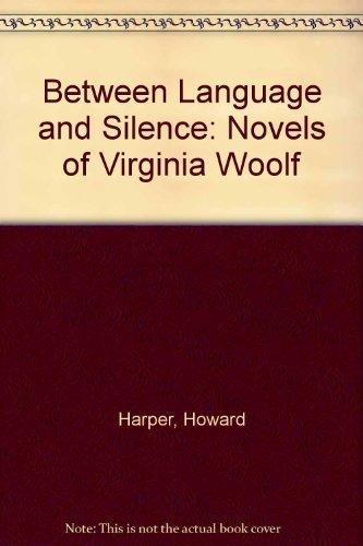 9780807110126: Between Language and Silence: Novels of Virginia Woolf