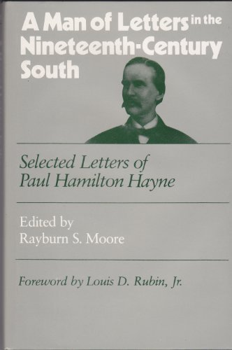 9780807110256: A Man of Letters in the Nineteenth-Century South: Selected Letters of Paul Hamilton Hayne (Southern Literary Studies)