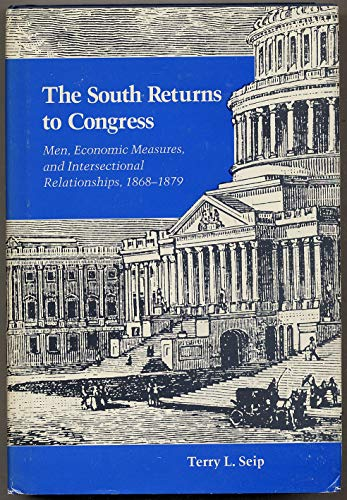 The South Returns to Congress: Men, Economic, Measures, and Intersectional Relationships, 1868-1879